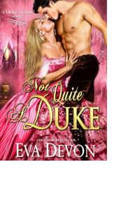 Not Quite a Duke by Eva Devon