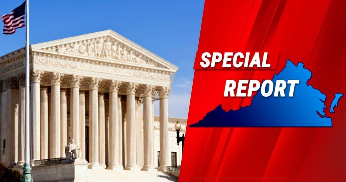 Massive Supreme Court Ruling Drops In Virginia - The Woke Crowd Just Lost Huge