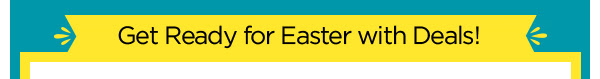 Get Ready for Easter with Deals!