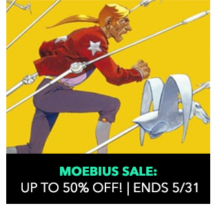 Moebius Sale: up to 50% off! Sale ends 5/31.