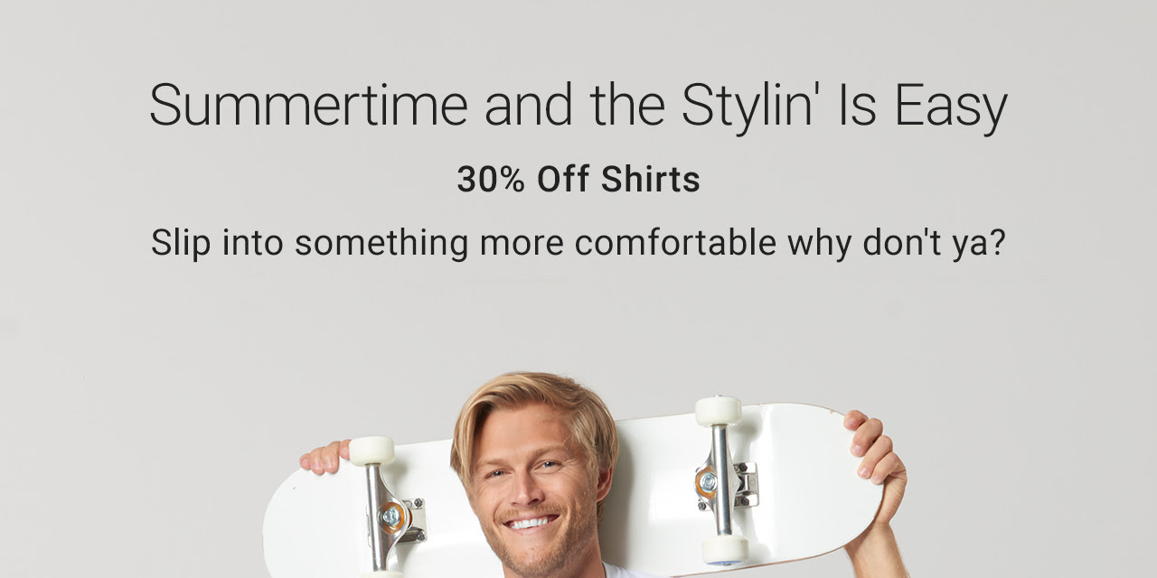 Summertime And The Stylin' Is Easy - 30% Off Shirts