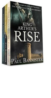 King Arthur's Rise: The Forgotten Emperor Omnibus by Paul Bannister