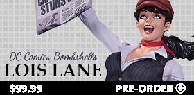 DC COMIC BOMBSHELLS - LOIS LANE