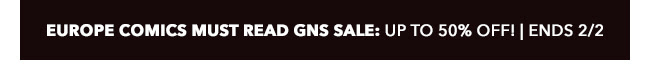 Europe Comics Must Read GNs Sale: up to 50% off! | Ends 2/2