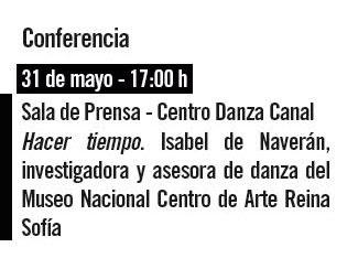 Conferencia - 31 mayo - 17:00 h. Sala de prensa- Centro Danza Canal. Hacer tiempo