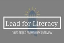 Lead for Literacy Center Framework Overview Video