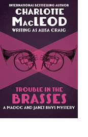 Trouble in the Brasses by Charlotte MacLeod writing as Alisa Craig