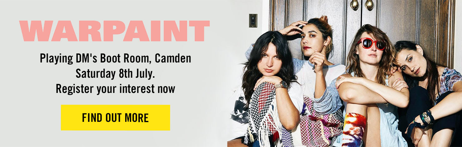 WARPAINT playing DM's Boot Room, Camden - 8th July - Find out more