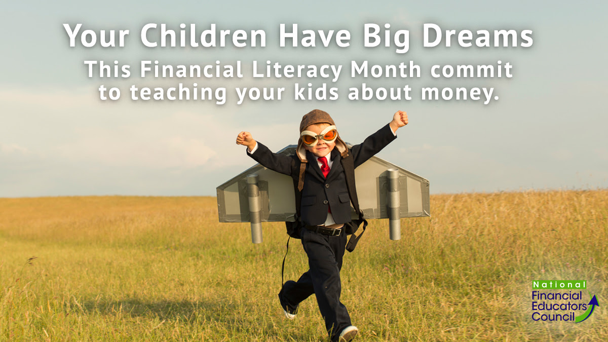 Your Children Have Big Dreams. This Financial Literacy Month commit to teaching your kids about money.
