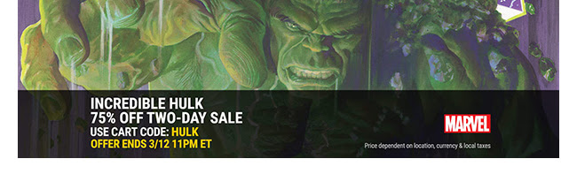 Incredible Hulk 2-day Sale: Use code HULK Offer ends 3/12.