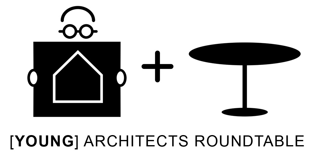 [YOUNG] ARCHITECTS ROUNDTABLE
