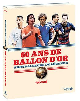 Couverture : 60 ans de Ballon d'or : footballeurs de légende