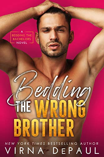 Cover for 'Bedding The Wrong Brother (Bedding the Bachelors, Book 1)'
