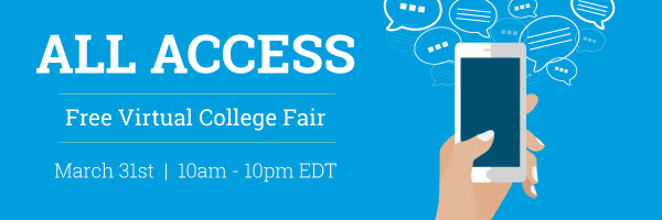 All Access Virtual College Fair, March 31st, 10am - 10pm ET
