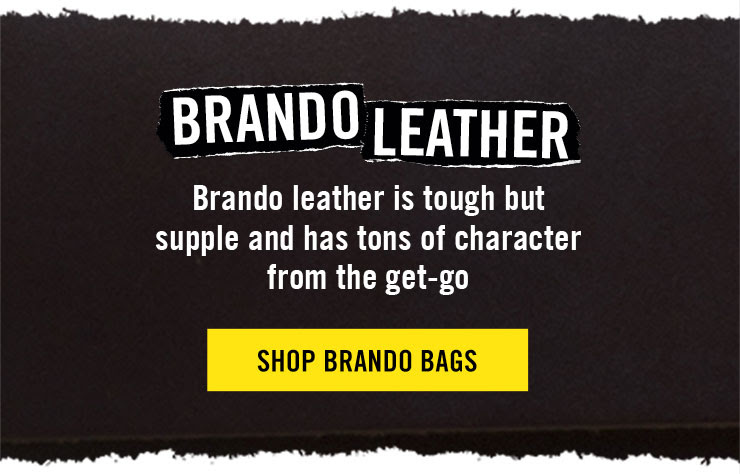 BRANDO LEATHER - Brando leather is tough but supple and has tons of character from the get-go - SHOP BRANDO BAGS