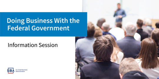 Doing Business with the Federal Government Information Session