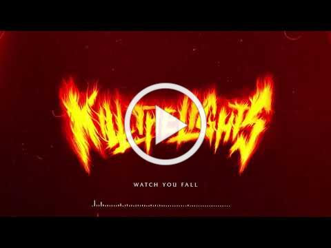Kill The Lights - 'Watch You Fall' Official Audio