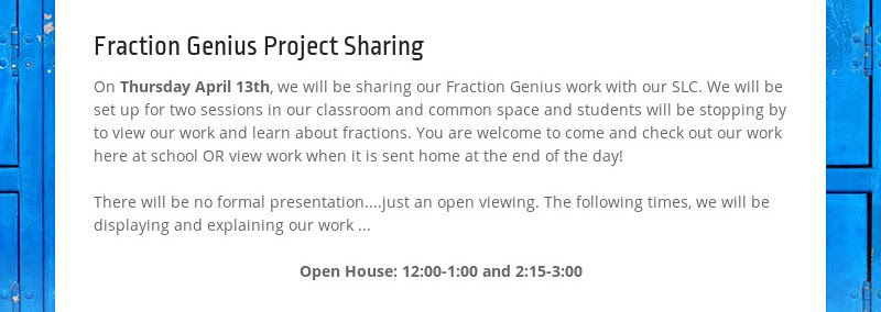 Fraction Genius Project Sharing On Thursday April 13th, we will be sharing our Fraction Genius work...