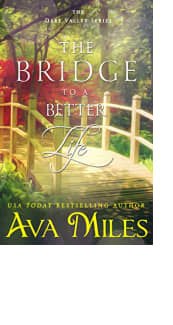 The Bridge to a Better Life by Ava Miles
