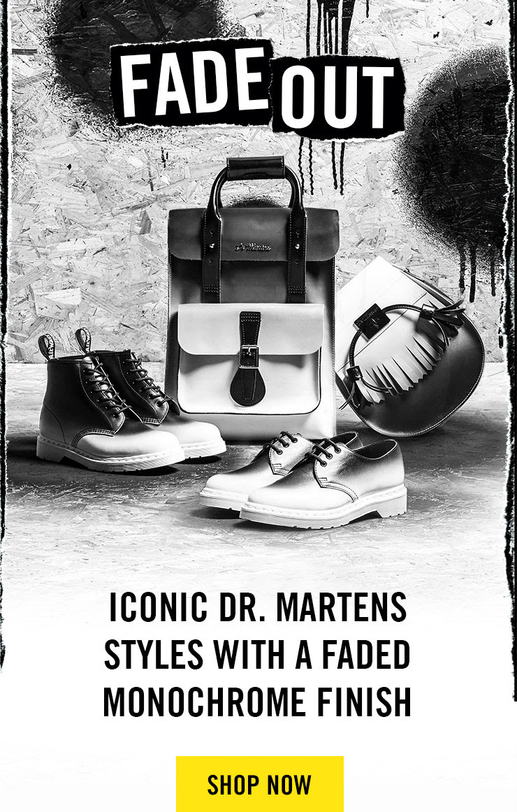 Fade Out - Iconic Dr. Martens styles with a faded monochrome finish - Shop Now