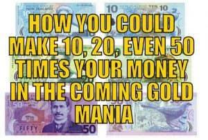 Doug Casey: How You Could Make 10, 20, Even 50 Times Your Money in the Coming Gold Mania
