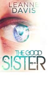 The Good Sister by Leanne Davis
