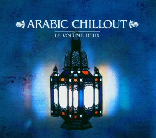 V.A. Arabic Chillout - Le Volume Deux [2CD] (2004)