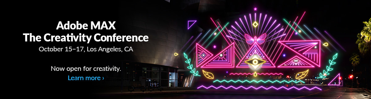 Adobe MAX | The Creativity Conference | October 15-17, Los Angeles, CA