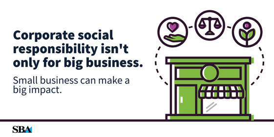 Corporate social responsibility isn't for big business. Small businesses can make a big impact.
