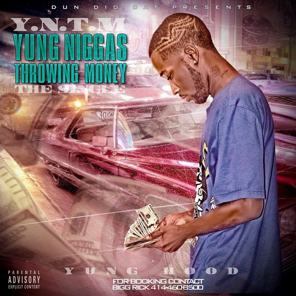 Yung Hood - YNTM Young Niggas Throwin Money artwork