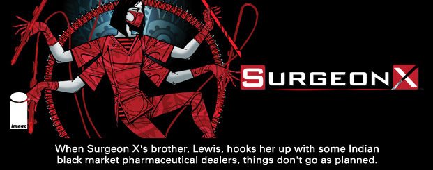 Surgeon X #3 When Surgeon X's brother, Lewis, hooks her up with some Indian black market pharmaceutical dealers, things don't go as planned.