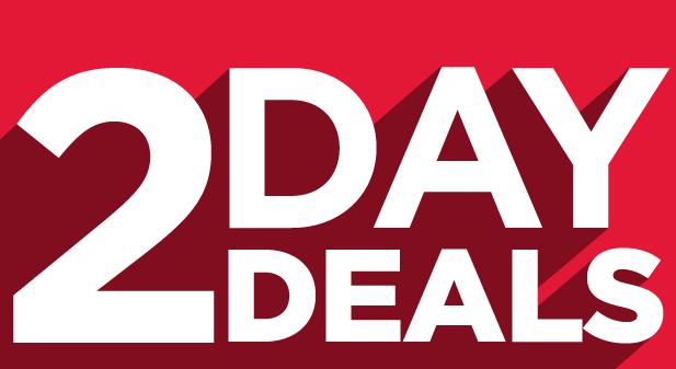 2 DAY DEALS