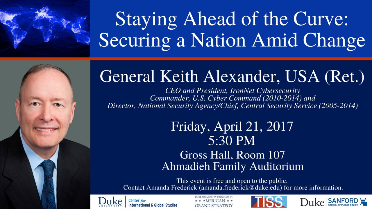 Staying Ahead of the Curve: Securing a Nation Amid Change - A Conversation with General (Ret.) Keith Alexander @ Gross Hall 107, Ahmadieh Family Auditorium | Durham | North Carolina | United States