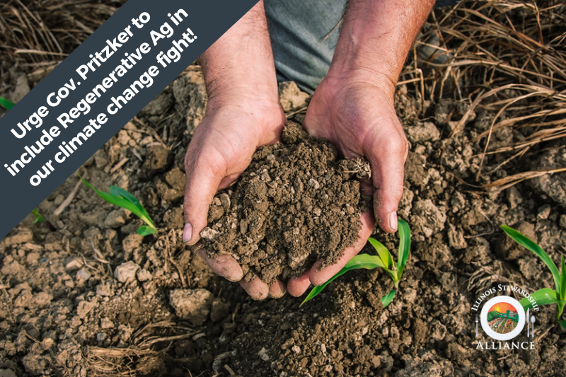 Urge Governor Pritzker to include Regenerative Ag in our climate change fight! Photo of a farmers hands full of healthy soil.