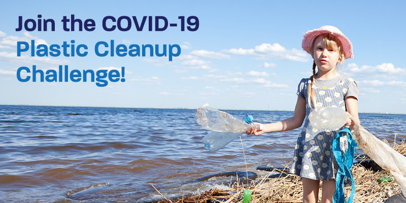 Join the COVID-19 Plastic Cleanup Challenge