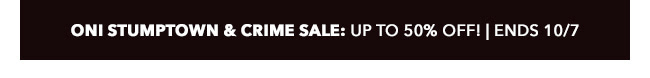 Oni Stumptown & Crime Sale: up to 50% off! | Ends 10/7