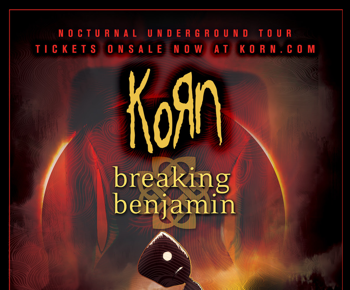 Nocturnal Underbround Tour. Tickets on sale at korn.com.