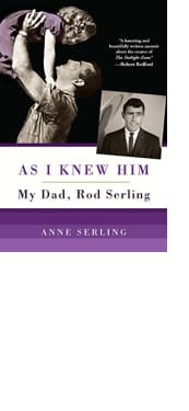 As I Knew Him: My Dad, Rod Serling by Anne Serling
