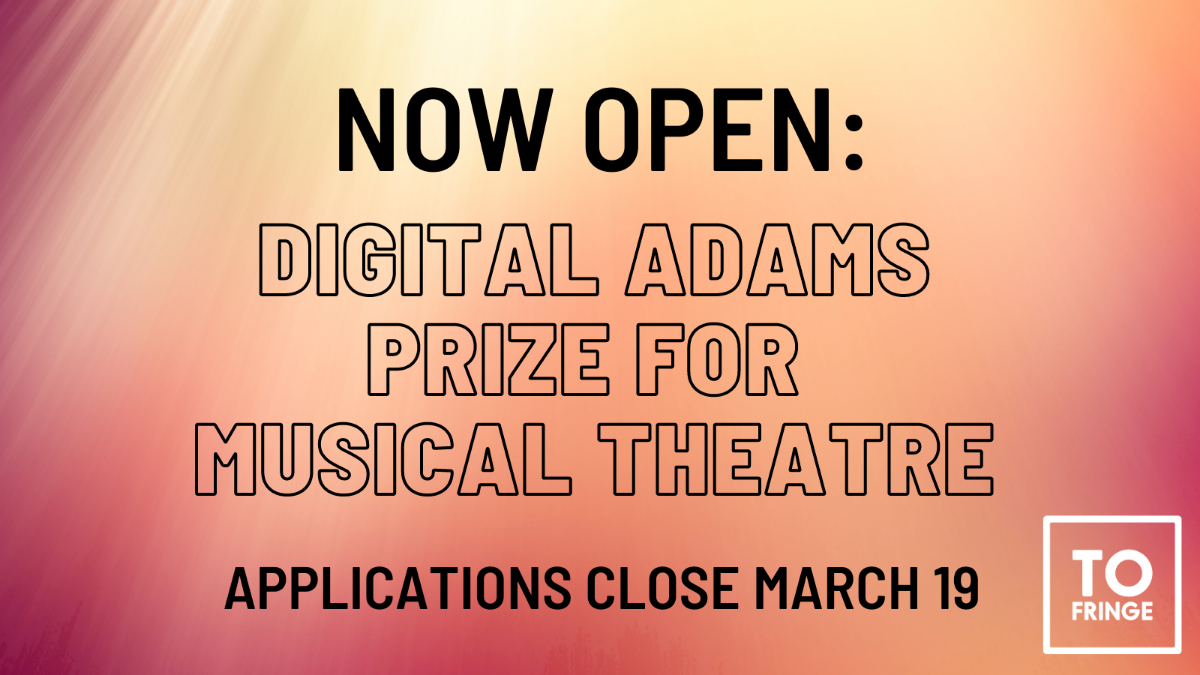 Now Open: Digital Adams Prize for Musical Theatre. Applications close March 19.