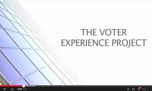 Click to watch: The Voter Experience Project