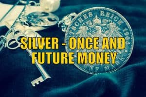 Silver - Once and Future Money
