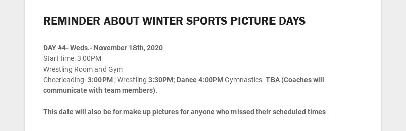 REMINDER ABOUT WINTER SPORTS PICTURE DAYS DAY #4- Weds.- November 18th, 2020 Start time: 3:00PM...