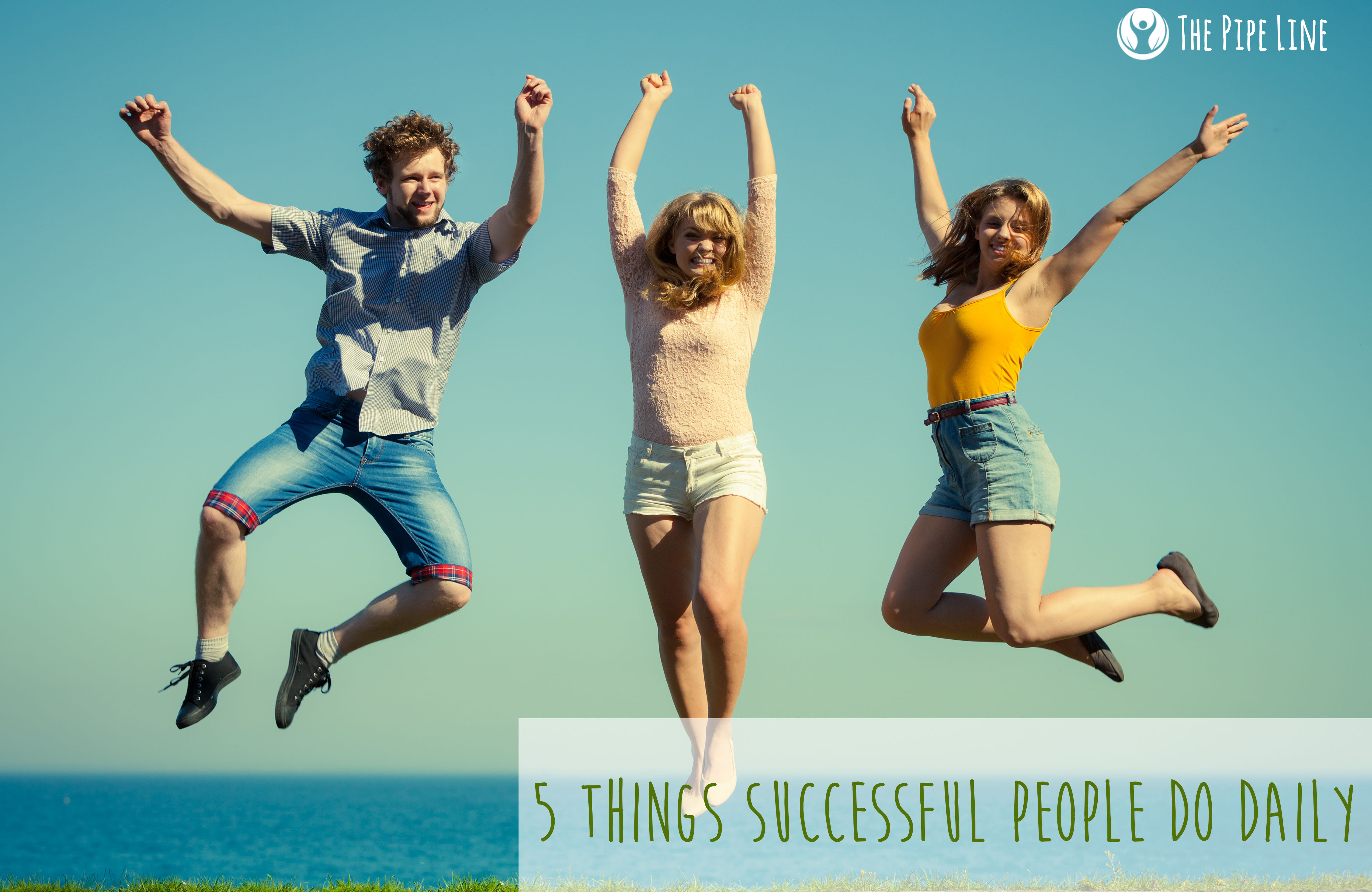 5 Things Successful People Do Daily