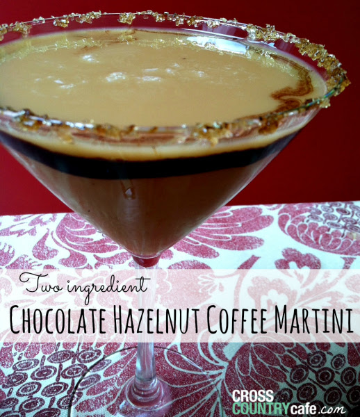 Two ingredient Chocolate Hazelnut Martini Recipe