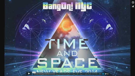 WIN (2) TIX to BANGON! NYC's Time + Space: THE RETURN OF NYE EXTRAVAGANZA 12/31/14 @BangOnNYC - LIVE HIGH FIVE