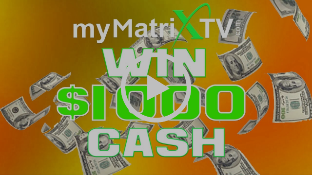 WIN $1000 CASH FROM #ILOVEMYMATRIXTV CONTEST GIVEAWAY