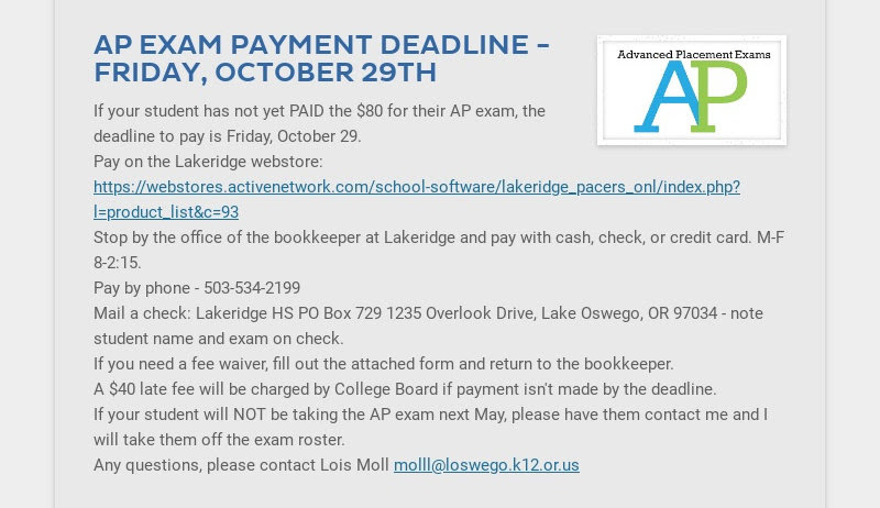 AP EXAM PAYMENT DEADLINE - FRIDAY, OCTOBER 29TH If your student has not yet PAID the $80 for...
