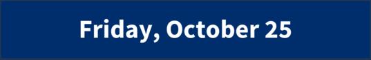 Friday, October 25