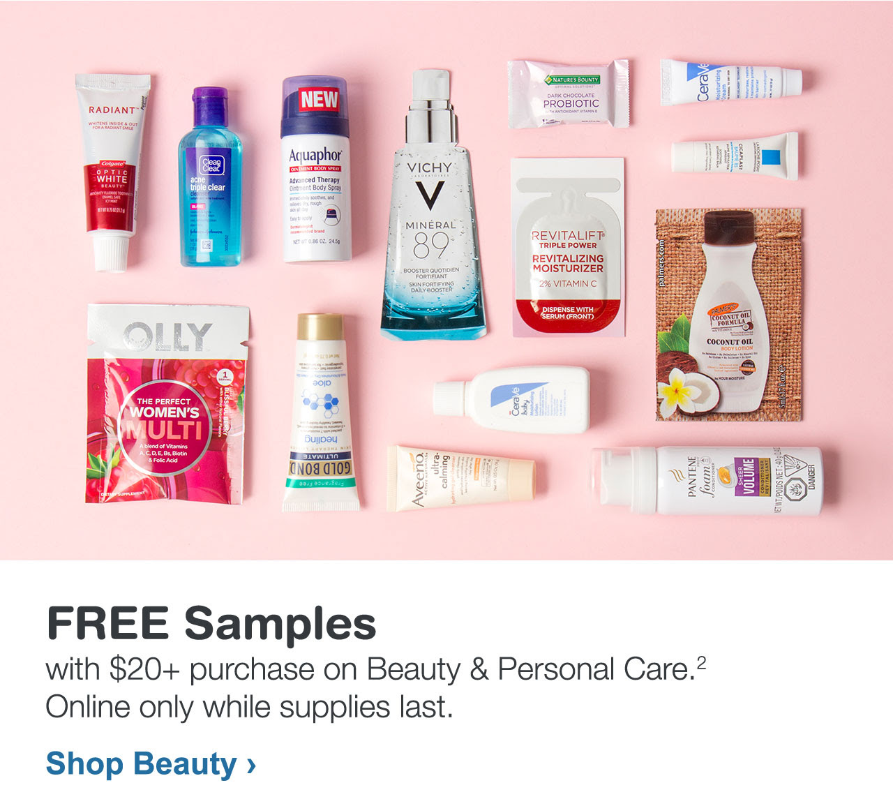 Beauty enthusiast exclusive. FREE Samples with $20+ purchase on Beauty & Personal Care. Online only while supplies last.