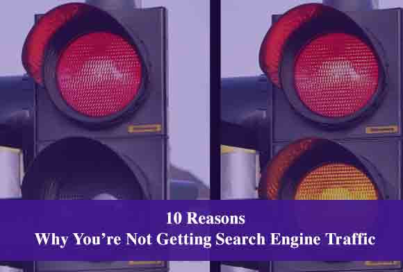 Why You're Not Getting Search Engine Traffic